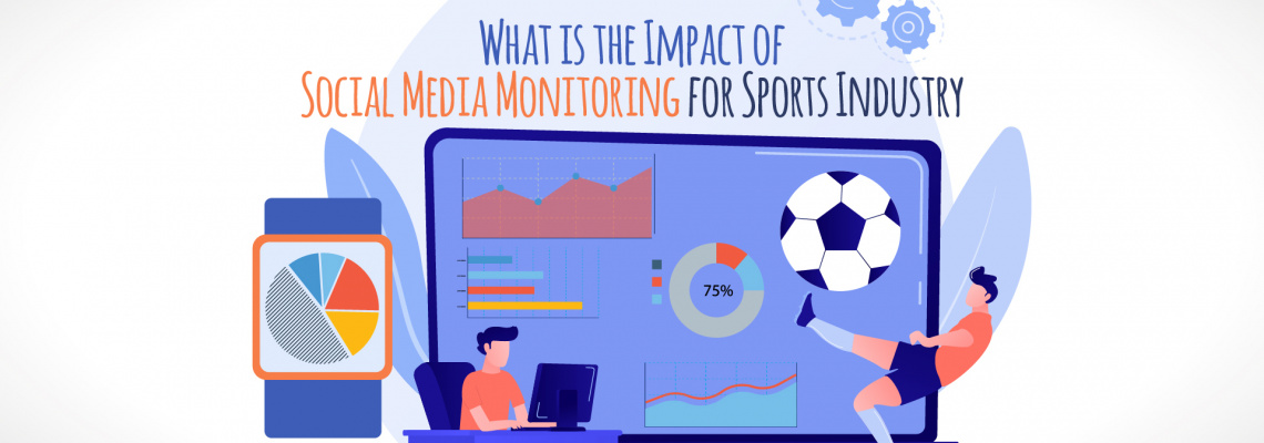 The Impact of Social Media Monitoring for Sports Industry