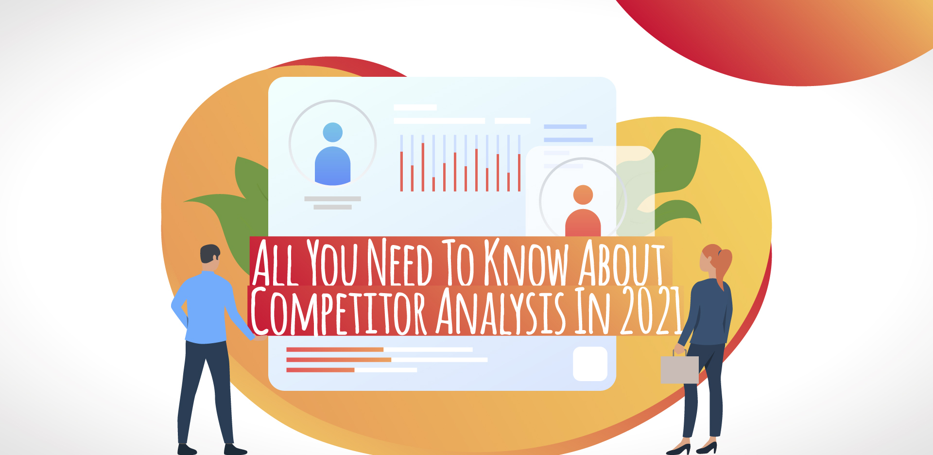 All You Need To Know About Competitor Analysis In 2021