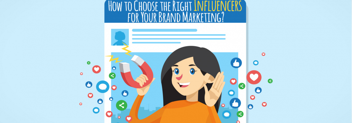 How to Choose the Right Influencers for Your Brand Marketing?