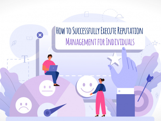 How to Successfully Execute Reputation Management for Individuals