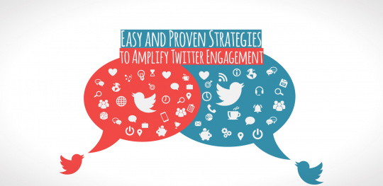 Easy and Proven Strategies to Amplify Twitter Engagement