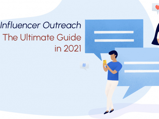 Influencer Outreach The Ultimate Guide in 2021