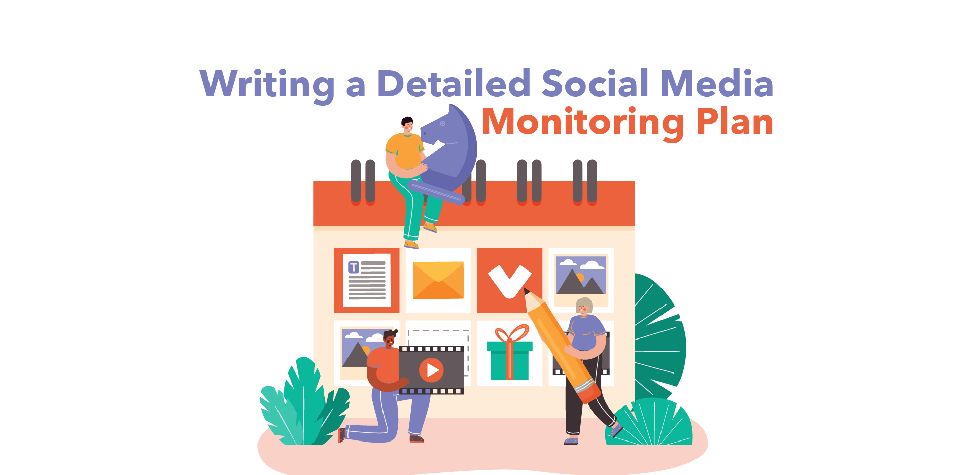 Tutorial for Writing Detailed Social Media Monitoring Plan